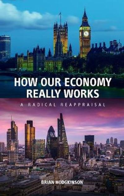 How our Economy Really Works - Brian Hodgkinson