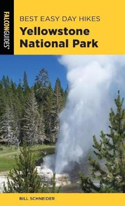 Best Easy Day Hikes Yellowstone National Park - Bill Schneider