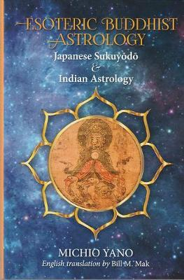 Esoteric Buddhist Astrology - Michio Yano