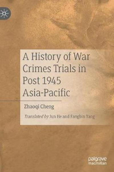 A History of War Crimes Trials in Post 1945 Asia-Pacific - Zhaoqi Cheng