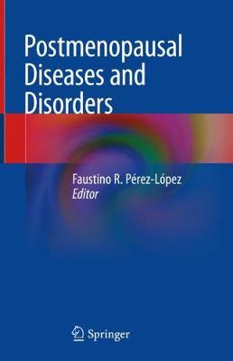 Postmenopausal Diseases and Disorders - Faustino R. Perez-Lopez
