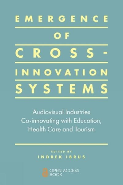 Emergence of Cross-innovation Systems - Indrek Ibrus
