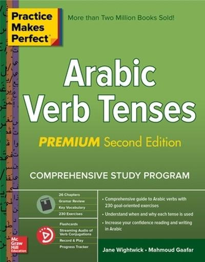 Practice Makes Perfect: Arabic Verb Tenses, Premium Second Edition - Jane Wightwick