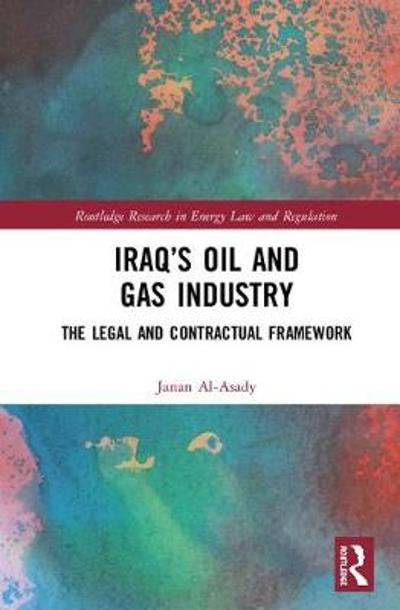 Iraq's Oil and Gas Industry - Janan Al-Asady