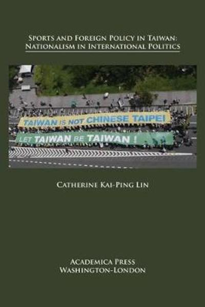 Sports and Foreign Policy in Taiwan - Catherine Kai-Ping Lin