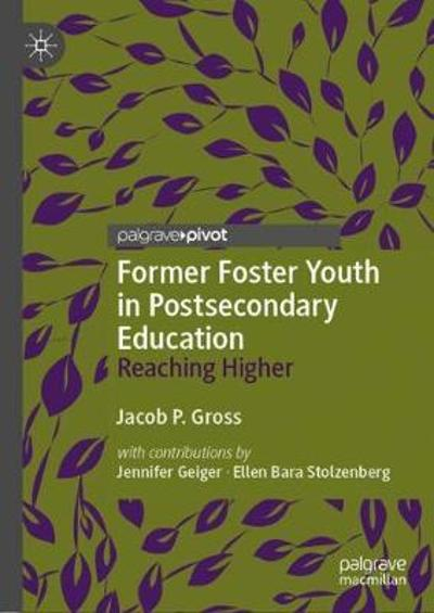 Former Foster Youth in Postsecondary Education - Jacob P. Gross