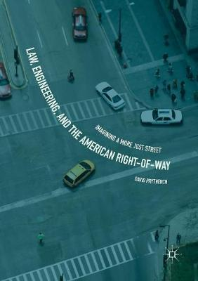 Law, Engineering, and the American Right-of-Way - David Prytherch