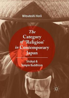 The Category of `Religion' in Contemporary Japan - Mitsutoshi Horii