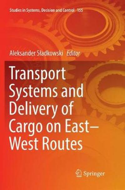 Transport Systems and Delivery of Cargo on East-West Routes - Aleksander Sladkowski