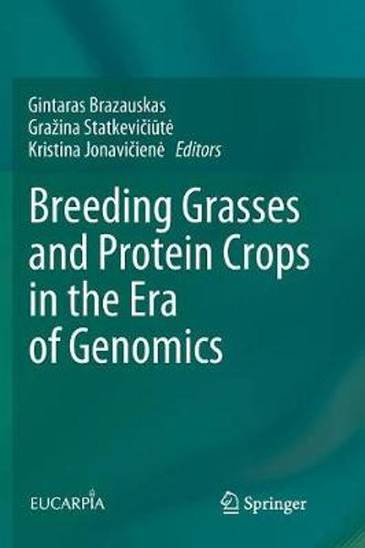 Breeding Grasses and Protein Crops in the Era of Genomics - Gintaras Brazauskas