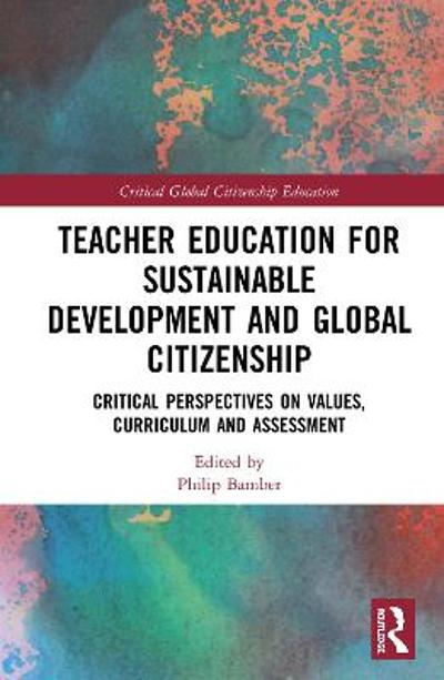 Teacher Education for Sustainable Development and Global Citizenship - Philip Bamber