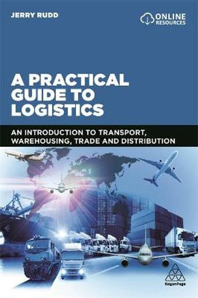 A Practical Guide to Logistics - Jerry Rudd
