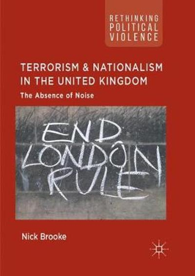 Terrorism and Nationalism in the United Kingdom - Nick Brooke