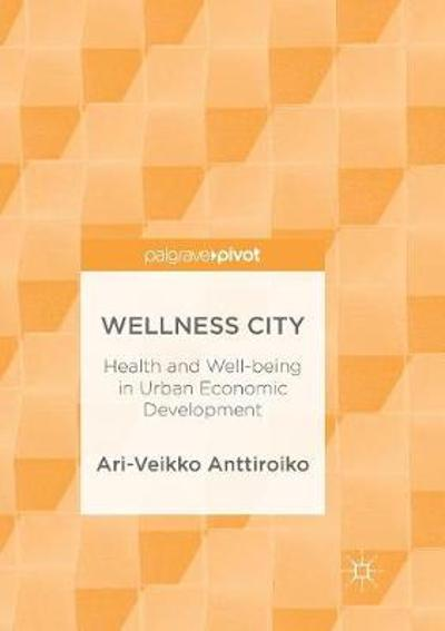 Wellness City - Ari-Veikko Anttiroiko