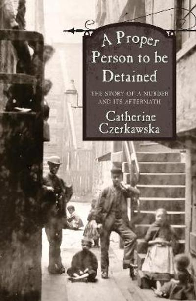 A Proper Person to be Detained - Catherine Czerkawska