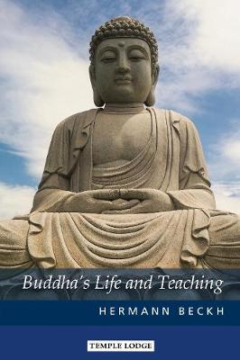 Buddha's Life and Teaching - Hermann Beckh