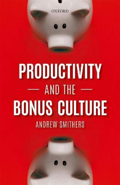 Productivity and the Bonus Culture - Andrew Smithers
