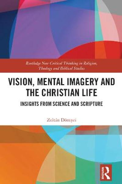 Vision, Mental Imagery and the Christian Life - Zoltan Doernyei
