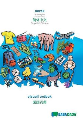 Babadada, Norsk - Simplified Chinese (in Chinese Script), Visuell Ordbok - Visual Dictionary (in Chinese Script) - Babadada Gmbh