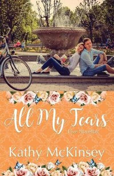 All My Tears - Kathy McKinsey