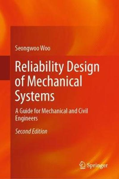 Reliability Design of Mechanical Systems - Seongwoo Woo