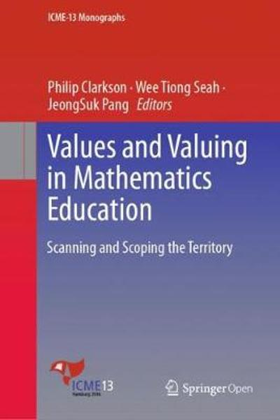 Values and Valuing in Mathematics Education - Philip Clarkson