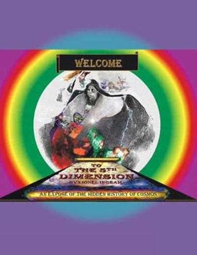 Welcome to the 5Th Dimension - Lionel Ingram