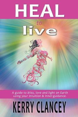 Heal to Live - Kerry Clancey