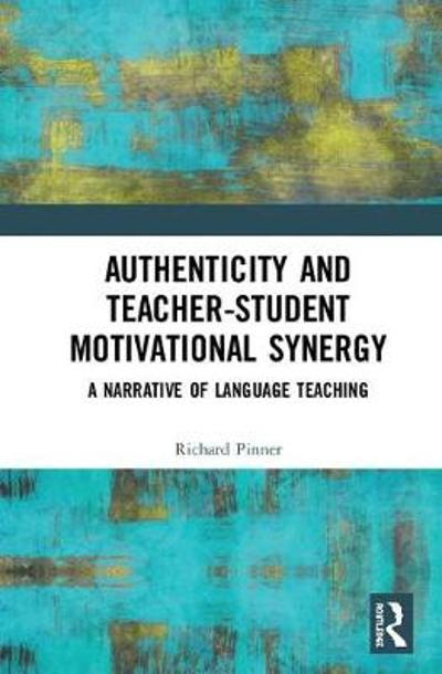 Authenticity and Teacher-Student Motivational Synergy - Richard Pinner