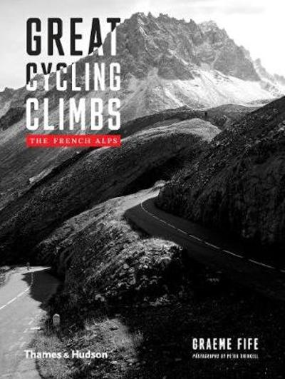 Great Cycling Climbs - Graeme Fife