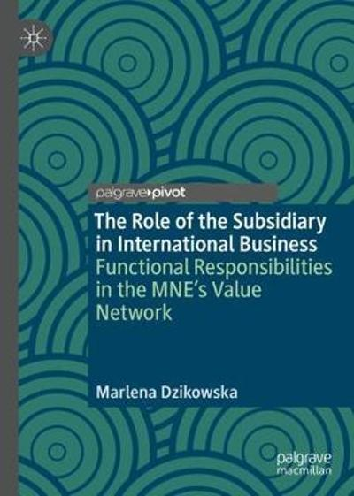 The Role of the Subsidiary in International Business - Marlena Dzikowska