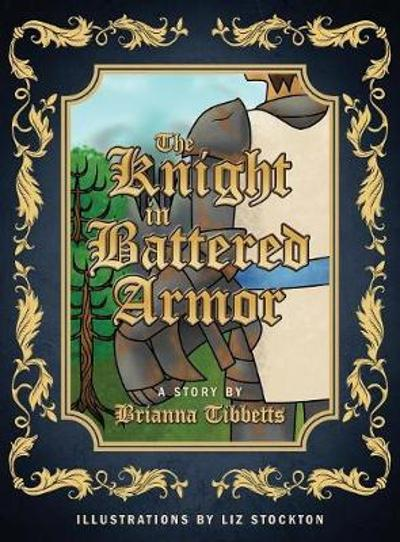 The Knight in Battered Armor - Brianna Tibbetts