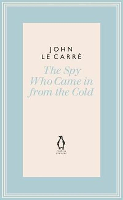 The Spy Who Came in from the Cold - John Le Carre