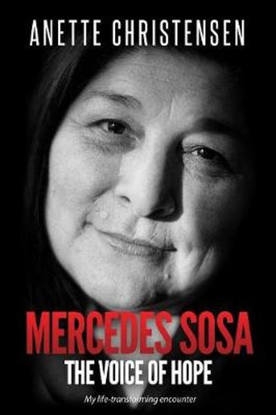 Mercedes Sosa - The Voice of Hope - Anette Christensen