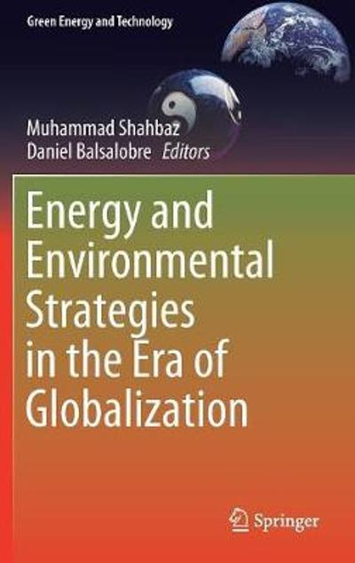 Energy and Environmental Strategies in the Era of Globalization - Muhammad Shahbaz
