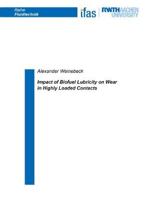 Impact of Biofuel Lubricity on Wear in Highly Loaded Contacts - Alexander Weinebeck