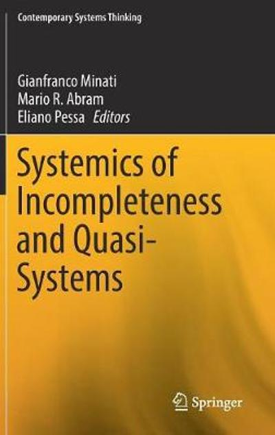 Systemics of Incompleteness and Quasi-Systems - Gianfranco Minati
