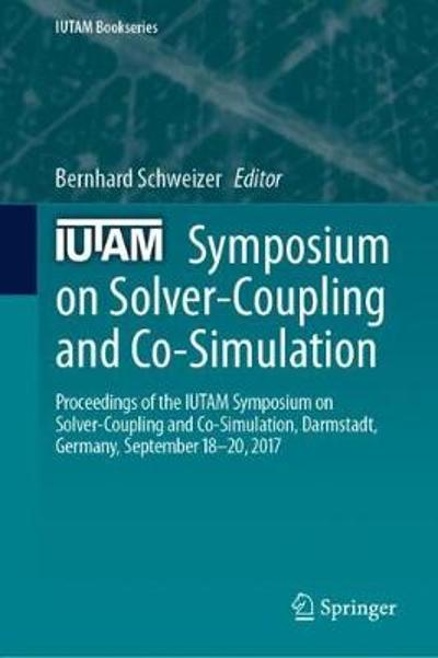 IUTAM Symposium on Solver-Coupling and Co-Simulation - Bernhard Schweizer