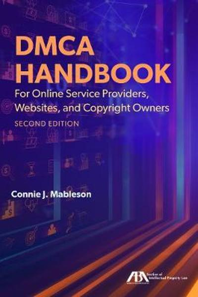 Dmca Handbook for Online Service Providers, Websites, and Copyright Owners - Connie J Mableson