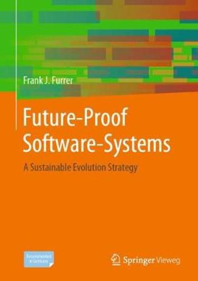Future-Proof Software-Systems - Frank J. Furrer