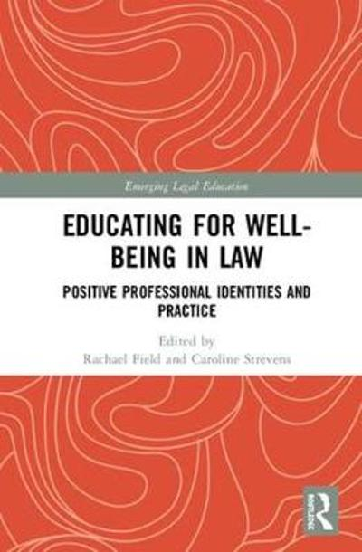 Educating for Well-Being in Law - Caroline Strevens