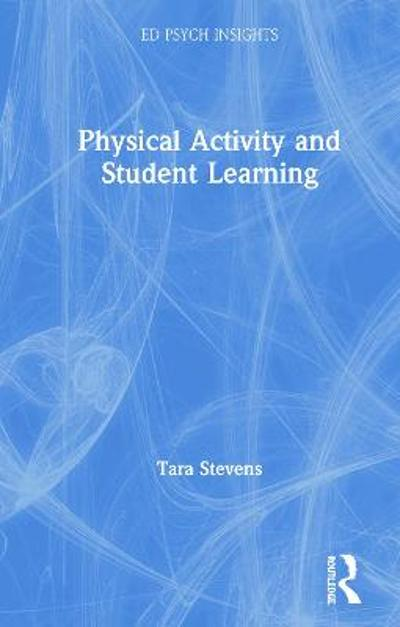 Physical Activity and Student Learning - Tara Stevens