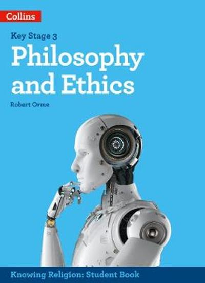 Philosophy and Ethics - Robert Orme