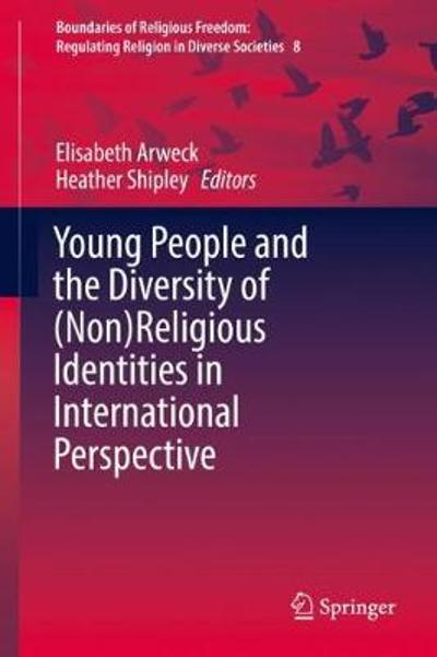 Young People and the Diversity of (Non)Religious Identities in International Perspective - Elisabeth Arweck