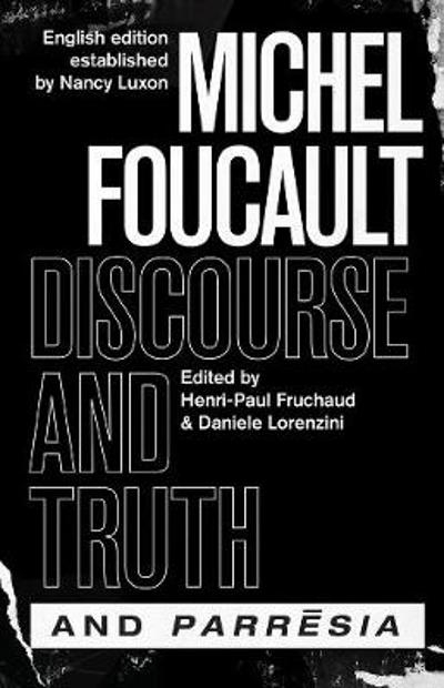 """discourse and Truth"" and ""parresia"" - Michel Foucault"
