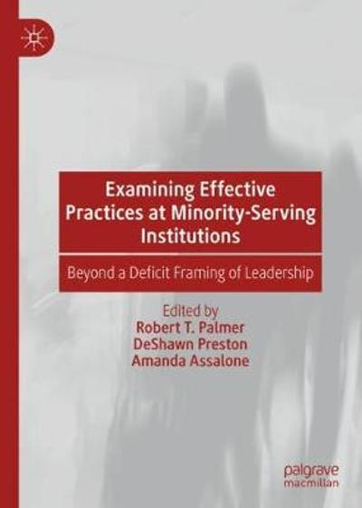 Examining Effective Practices at Minority-Serving Institutions - Robert T. Palmer