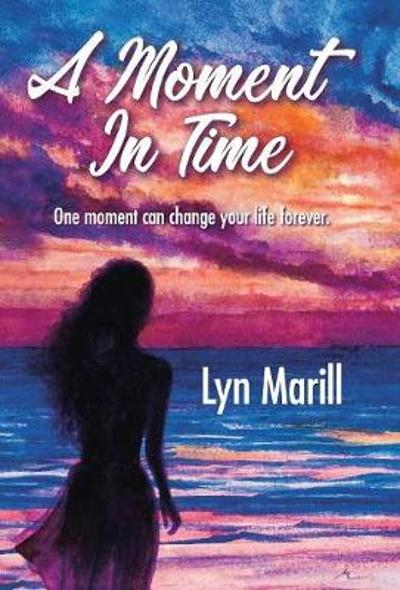 A Moment in Time - Lyn Marill