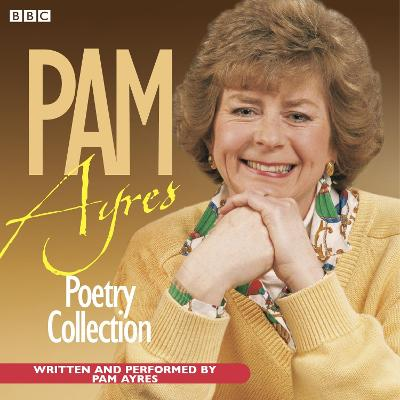 The Pam Ayres Poetry Collection - Pam Ayres