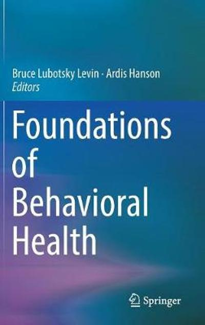 Foundations of Behavioral Health - Bruce Lubotsky Levin