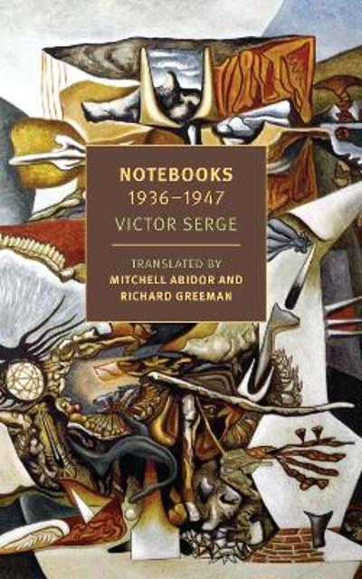 Notebooks: 1934-1947 - Victor Serge